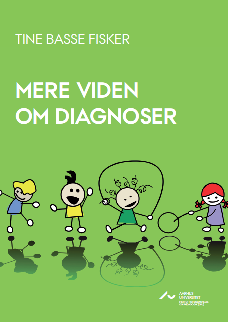 Mere viden om diagnoser, Raport af Tine Basse Fisker