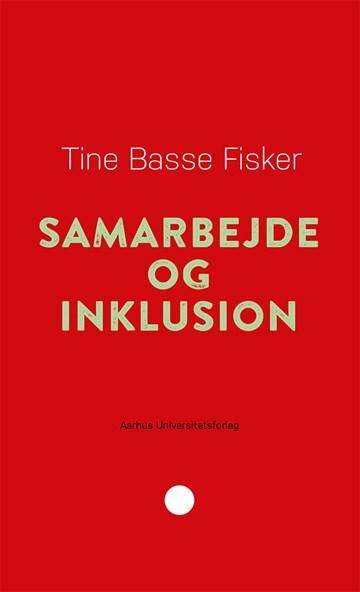 Samarbejde og inklusion, Tine Basse Fisker