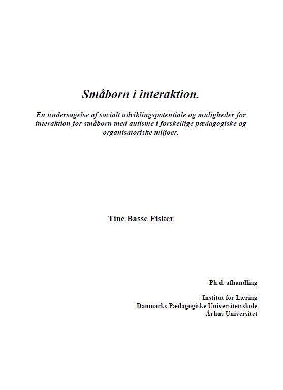 Tine Basse Fisker, Ph.D. afhandling. Småbørn i interaktion. Om små børn med autisme og pædagogik